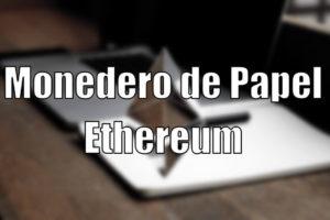 Como crear un Monedero de papel Ethereum