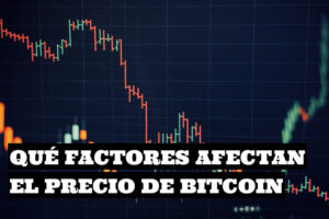 Que factores afectan el valor de Bitcoin