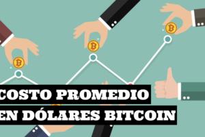 Costo promedio en dolares para invertir en Bitcoin