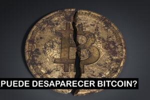 Razones por las cuales puede desaparecer Bitcoin