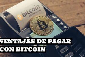 Ventajas de pagar con Bitcoin