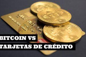 Bitcoin vs Tarjetas de Credito