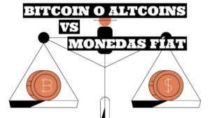 Bitcoin y Altcoins vs Monedas Fiat