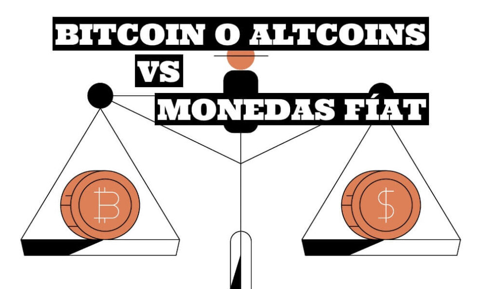 Bitcoin y Altcoins vs Monedas Fiat